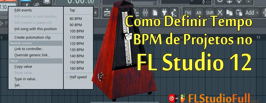 Como Definir Tempo - BPM de Projetos no FL Studio 12