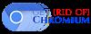 Get [Rid of] Chromium