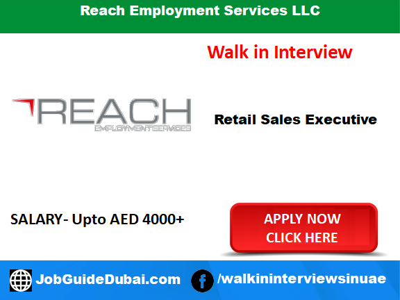 walk in job in dubai for sales executive at Reach Employment Services LLC
