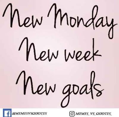 New monday, new week, new goal