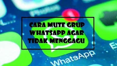Cara Mute Grup WhatsApp di Android dan iPhone