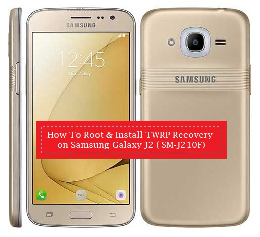 How To Root & Install TWRP Recovery on Samsung Galaxy J2