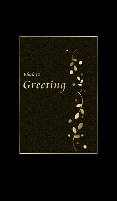 Greeting/black 10