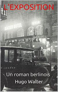 L'exposition - roman de Hugo Walter