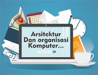Paper Tentang Organisasi Komputer dan Arsitektur Komputer