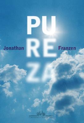 Pureza, de Jonathan Franzen - Editora Companhia das Letras