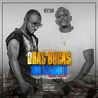 Duas Bocas Feat. Duas Caras - Sou Do Gueto