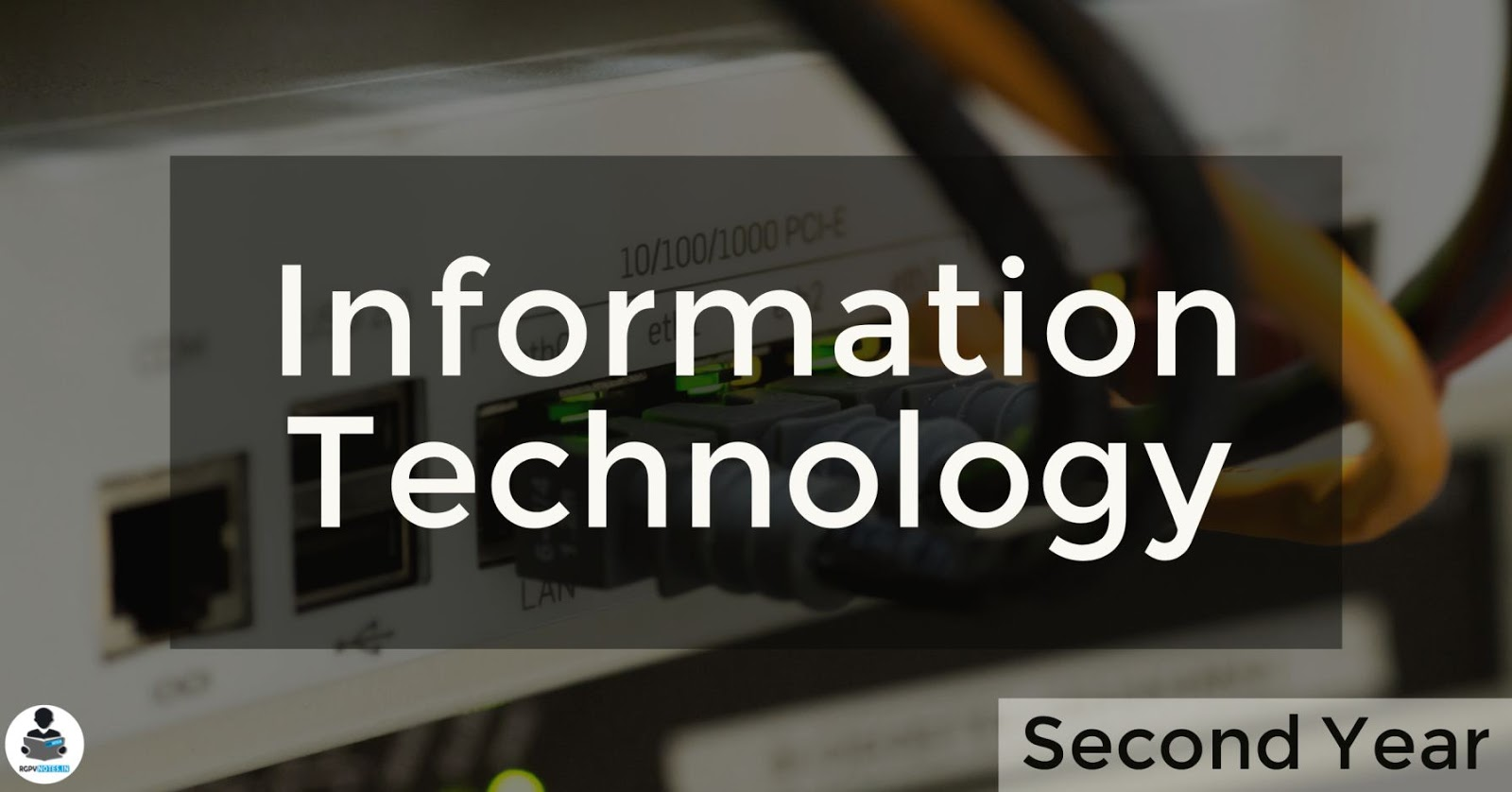 Information Technology - 2nd year RGPV notes CBGS