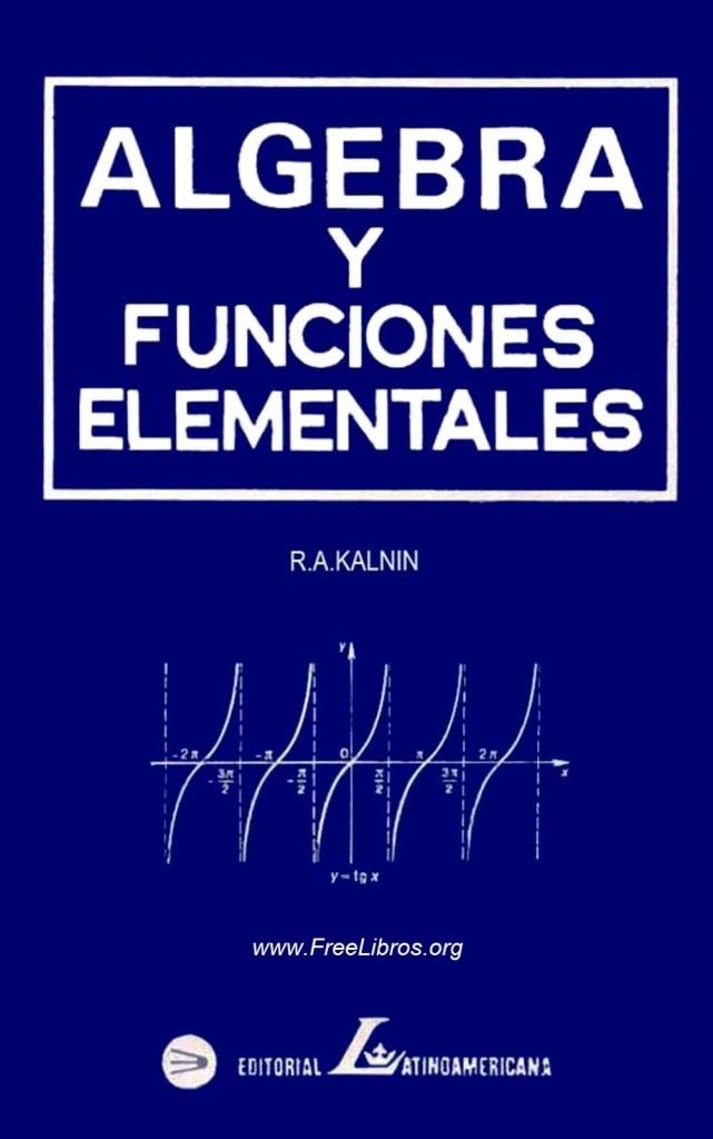 Álgebra y funciones elementales – R. A. Kalnin