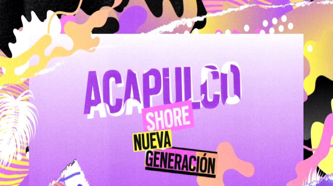 Capitulos de: Acapulco Shore Nueva Generacion