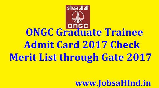 ONGC Graduate Trainee Admit Card 2017