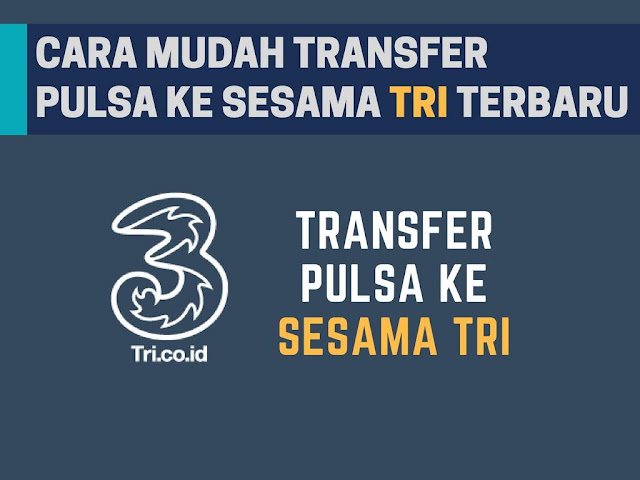 Tutorial Cara Praktis Transfer Pulsa Tri Terbaru Cara Transfer Pulsa Tri ke Sesama Tri Terbaru 2018