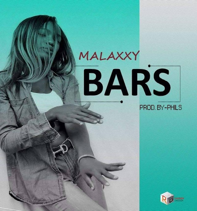 #MUSIC: MALAXXY- BARS