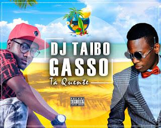 Imagem DJ Taibo feat. Gasso - Ta Quente