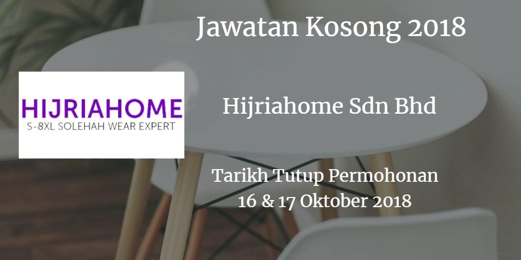 Jawatan Kosong Hijriahome Sdn Bhd 16 & 17 Oktober 2018