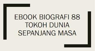 Download Ebook Biografi 88 Tokoh Dunia Sepanjang Masa