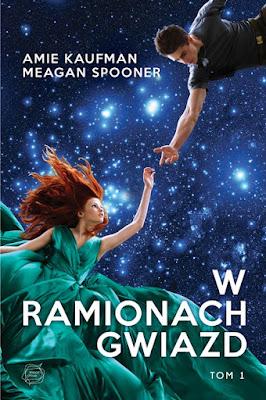 Przedpremierowo: Amie Kaufman, Meagan Spooner - W ramionach gwiazd
