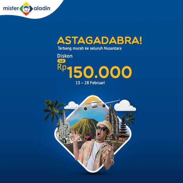 #MisterAladin - #Promo #Voucher Diskon s.d 150K Tiket Ke Seluruh Nusantara (s.d 28 Feb 2019)