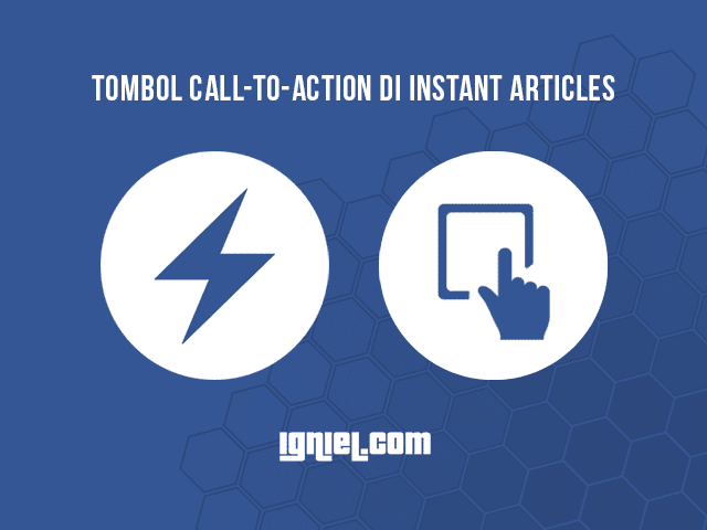 Cara Membuat Tombol Like, Download, Dan Email Di Instant Articles