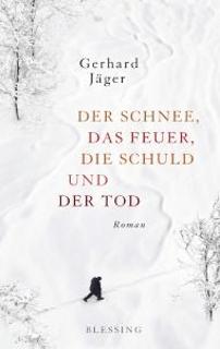 https://www.randomhouse.de/Buch/Der-Schnee,-das-Feuer,-die-Schuld-und-der-Tod/Gerhard-Jaeger/Blessing/e502067.rhd#info