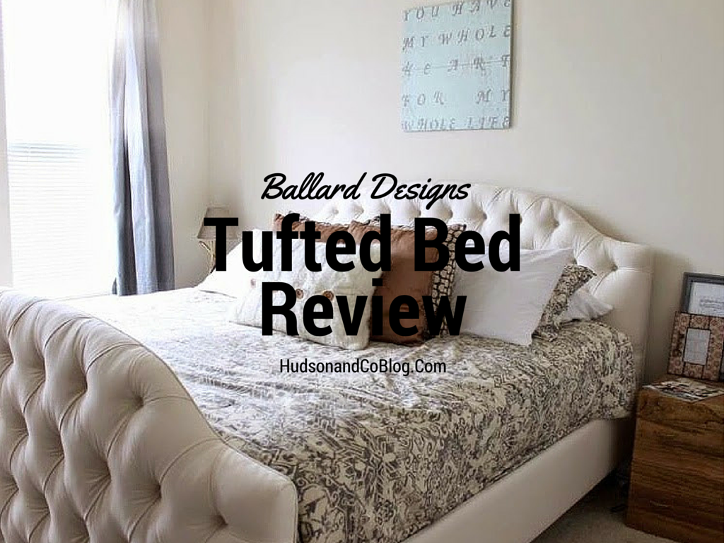 hudson and company ballard designs camden tufted bed review
