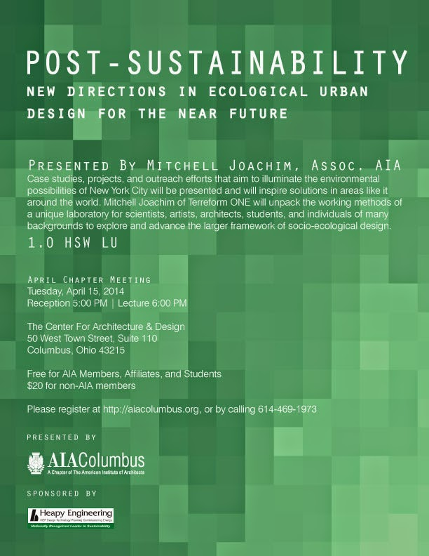 http://www.aiacolumbus.org/index.php/programs-events/chapter-meetings/226-april-chapter-meeting-post-sustainability-new-directions-in-ecological-urban-design-for-the-near-future