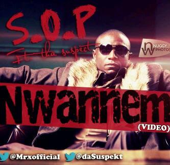 VIDEO: S.O.P ft Tha Suspect - Nwannem