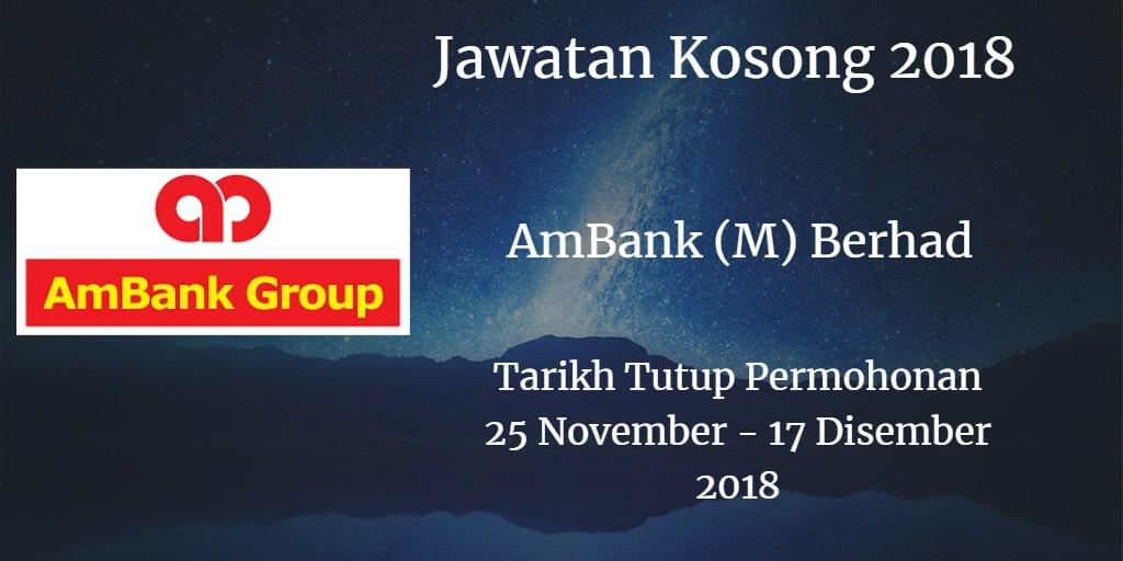 Jawatan Kosong AmBank (M) Berhad 25 November - 17 Disember 2018
