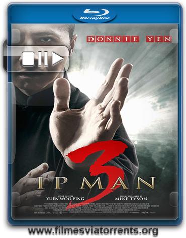 O Grande Mestre 3 (Ip Man 3) Torrent – BluRay Rip 720p e 1080 Dual Áudio (2015)