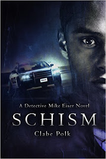 Schism A Detective Mike Eiser Novel