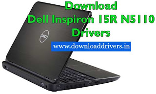 Dell Inspiron 15R N5110 driver, Dell Laptop driver download, for windows 7, 8, 8.1, download Dell inspiron N5110 driver, Dell N5110 driver download for 64/32 bit OS, Inspiron N5110 drivers download latest