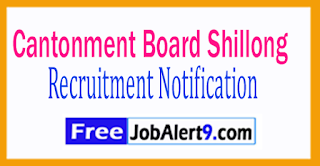 Cantonment Board Shillong Recruitment  Notification 2017 Last Date 28-07-2017