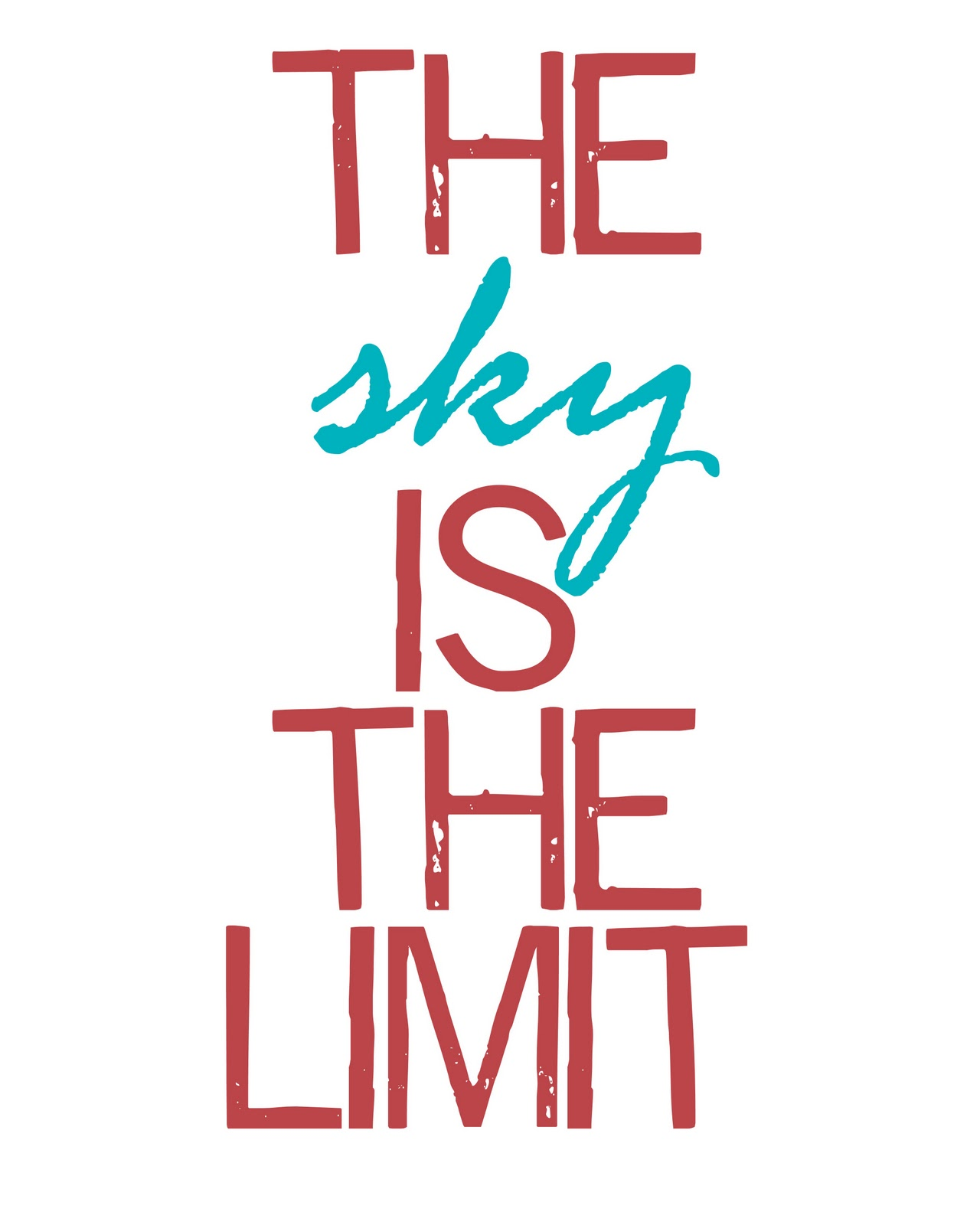 No Time To Be Bored The Sky Is The Limit Free Printable Quote In