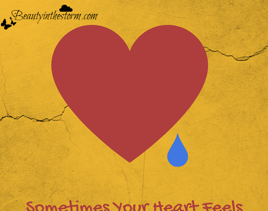 When Your Heart Feels Like Crying