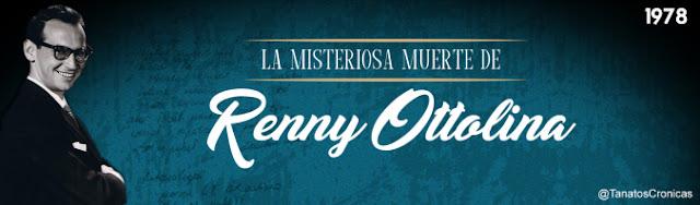 La Muerte de Renny Ottolina
