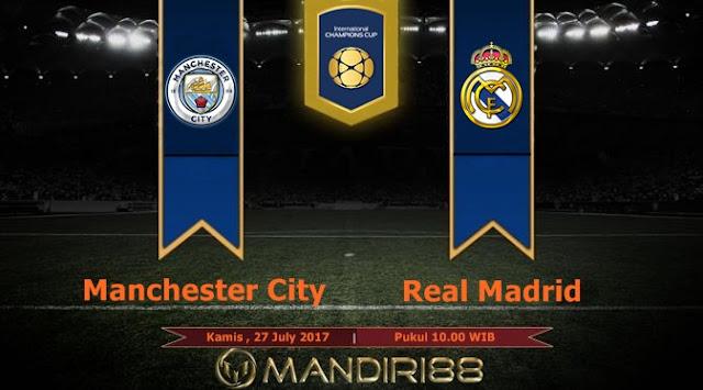 Prediksi Bola : Manchester City Vs Real Madrid , Kamis 27 July 2017 Pukul 10.00 WIB