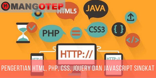 Pengertian HTML, PHP, CSS, JQuery dan JavaScript Singkat