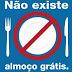 Não existe almoço grátis