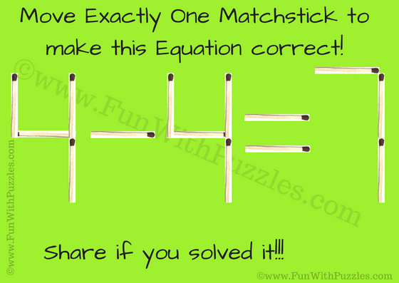In this matchstick puzzle you challenge is to move just one matchstick and make the given equation correct