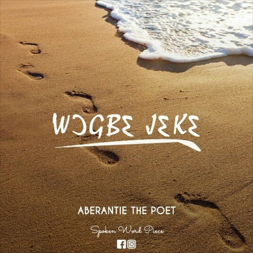 Listen - Poem: ''Wo Gb3 J3k3'' - Aberantie The Poet