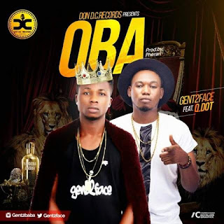 image of [Music] Gent2face Ft. Qdot – Oba (Prod. By Pherari) png jpg jpeg mpeg mp4 mp3 lyrics