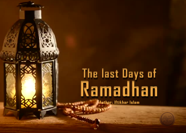 The Last Days of Ramadhan