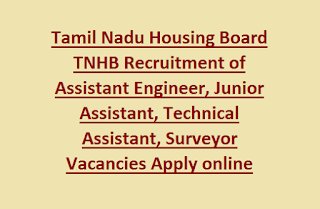 Tamil Nadu Housing Board TNHB Recruitment of Assistant Engineer, Junior Assistant, Technical Assistant, Surveyor Vacancies Apply online