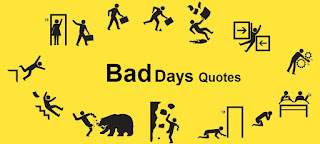 Bad Days Quotes And Bad Day Sayings