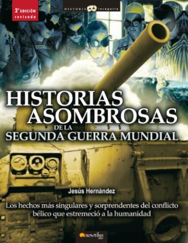 Historias asombrosas de la segunda guerra mundial
