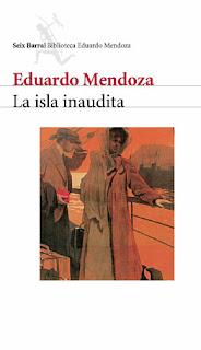 """""""La isla inaudita"""" - Eduardo Mendoza"""