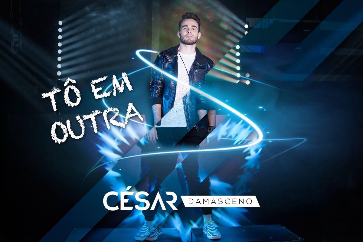 48ade685741 César Damasceno lança clipe da música  Tô em Outra  ~ Blog do Ricarddo