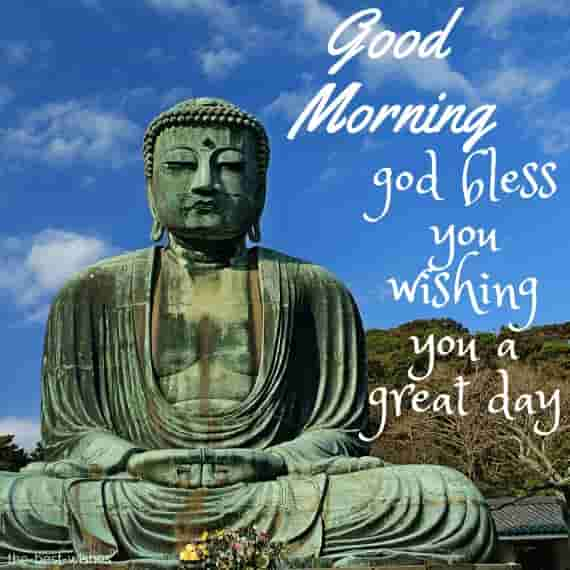 good morning lord buddha god bless you wishing you a great day