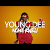 Download Young dee – Noma kweli