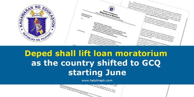 Deped shall lift loan moratorium as the country shifted to GCQ starting June